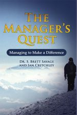 The Managers Quest : Managing to Make a Difference - Dr S. Brett Savage