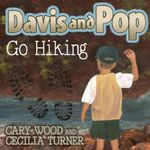 Davis and Pop Go Hiking - Cary D Wood