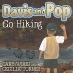 Davis and Pop Go Hiking - Cary D. Wood