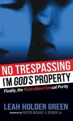 No Trespassing : I'm God's Property - Leah Holder