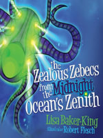 The Zealous Zebecs from the Midnight Ocean's Zenith - Lisa Baker-King