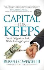 Capital for Keeps - Russell C Weigel III