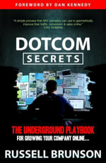 DotCom Secrets : The Underground Playbook for Growing Your Company Online - Russell Brunson