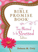 The Bible Promise Book : Too Blessed to Be Stressed Edition - Inc. Barbour Publishing