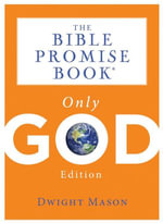 The Bible Promise Book : Only God Edition - Inc. Barbour Publishing