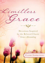 Limitless Grace : Devotions Inspired by the Beloved Classic Grace Abounding - Rebekah Montgomery