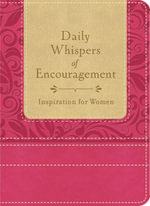 Daily Whispers of Encouragement : Inspiration for Women - Compiled by Barbour Staff