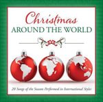 Christmas Around the World : 20 Songs of the Season Performed in International Styles - Various