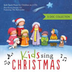 Kids Sing Christmas 3-Disc Collection : 3-Disc Collection / Split-Track Music for Children on 2 CDs / Plus Bonus Stories CD Featuring the Nutcracker - Various