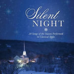 Silent Night : 20 Songs of the Season Performed in Classical Styles - Various