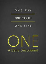 One--A Daily Devotional : One Way, One Truth, One Life - Renae Brumbaugh