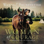 Woman of Courage Audio (CD) - Wanda E Brunstetter