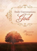 Daily Conversations with God : Prayers for Women - Compiled by Barbour Staff