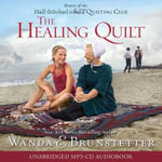 The Healing Quilt Audio (CD) - Wanda E Brunstetter