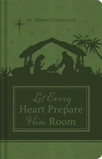 Let Every Heart Prepare Him Room : An Advent Devotional - Jean Wise