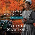 Meek and Mild Audio (CD) : Amish Turns of Time - Olivia Newport