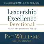 Leadership Excellence Devotional (Audio CD) : The Seven Sides of Leadership in Daily Life - Pat Williams