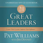 21 Great Leaders Audio (CD) : Learn Their Lessons, Improve Your Influence - Pat Williams