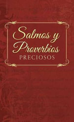 Salmos y Proverbios Preciosos : Treasured Psalms and Proverbs - Compiled by Barbour Staff
