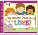 His Banner Over Me Is Love CD : Kids Can Worship Too! Music - Twin Sisters Productions
