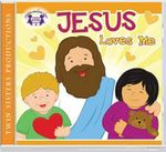 Jesus Loves Me CD : Kids Can Worship Too! Music - Twin Sisters Productions
