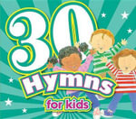 30 Hymns for Kids CD : Kids Can Worship Too! Music - Twin Sisters Productions