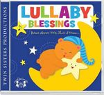 Lullaby Blessings CD : Kids Can Worship Too! Music - Twin Sisters Productions