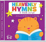 Heavenly Hymns CD : Kids Can Worship Too! Music - Twin Sisters Productions