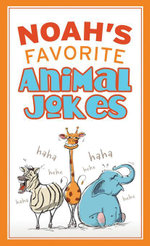 Noah's Favorite Animal Jokes - Compiled by Barbour Staff