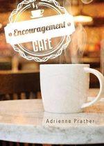 Encouragement Cafe - Adrienne Prather