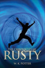 The Chronicles of Rusty - W K Potter
