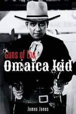Guns of the Omaica Kid - James Jones