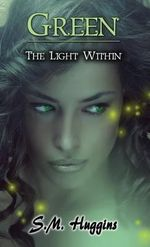Green : The Light Within Book 2 - S M Huggins