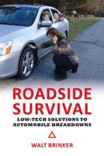 Roadside Survival : Low-Tech Solutions to Automobile Breakdowns - Walter Evans Brinker