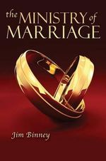 The Ministry of Marriage - Jim Binney