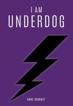 I Am Underdog - Anne Schraff