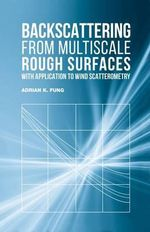 Backscattering from Multiscale Rough Surfaces with Application to Wind Scatterometry - Adrian K. Fung