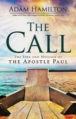 The Call : The Life and Message of the Apostle Paul - Adam Hamilton