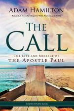 The Call - Youth Study Book : The Life and Message of the Apostle Paul - Adam Hamilton
