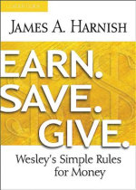 Earn. Save. Give. Leader Guide : Wesley's Simple Rules for Money - James A. Harnish