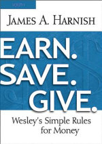 Earn. Save. Give. Youth Study Book : Wesley's Simple Rules for Money - James A. Harnish