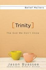 Trinity : The God We Don't Know - Jason Byassee
