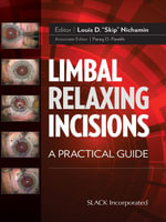 Limbal Relaxing Incisions : A Practical Guide
