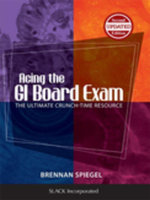Acing the GI Board Exam : The Ultimate Crunch-Time Resource, Second Edition