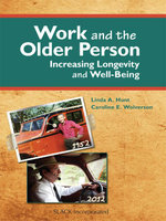 Work and the Older Person : Increasing Longevity and Well-Being