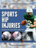 Sports Hip Injuries : Diagnosis and Management