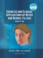 Cosmetic and Clinical Applications of Botox and Dermal Fillers : Third Edition