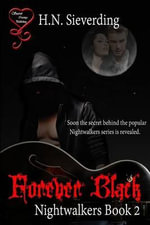 Forever Black : Nightwalkers Book 2 - H N Sieverding