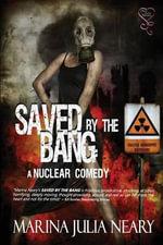 Saved by the Bang - Marina Julia Neary