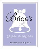 Bride's Little Book of Headaches - Race Point Publishing